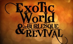 Exotic World & the Burlesque Revival: An Urgent Appeal to the Community
