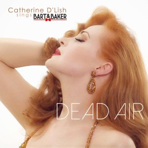 Catherine D'Lish and Bart and Baker present Dead Air.