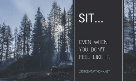 Sit… Even When You Don't Feel Like It.