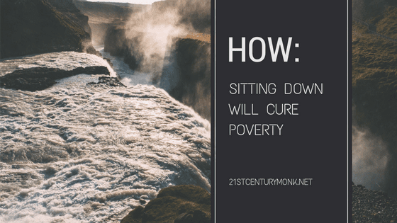 "<span class=""dojodigital_toggle_title"">How Sitting Down Will Cure Poverty, Remove Terrorism And Save The World.</span>"