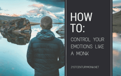 How To Control Your Emotions Like A Monk and Boost Your Emotional Health