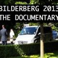 Bilderberg 2013: The Documentary