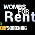 SUNDAY SCREENING: 'Wombs for Rent' (2015)