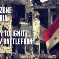 'Safe Zone' In Syria: A Ploy to Ignite a New Battle Front