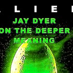 Alien (1979) – The Deeper Meaning You Missed – Jay Dyer
