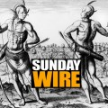 Episode #196 – SUNDAY WIRE: 'States of Nature' with guests Mike Robinson, Vanessa Beeley, Basil Valentine