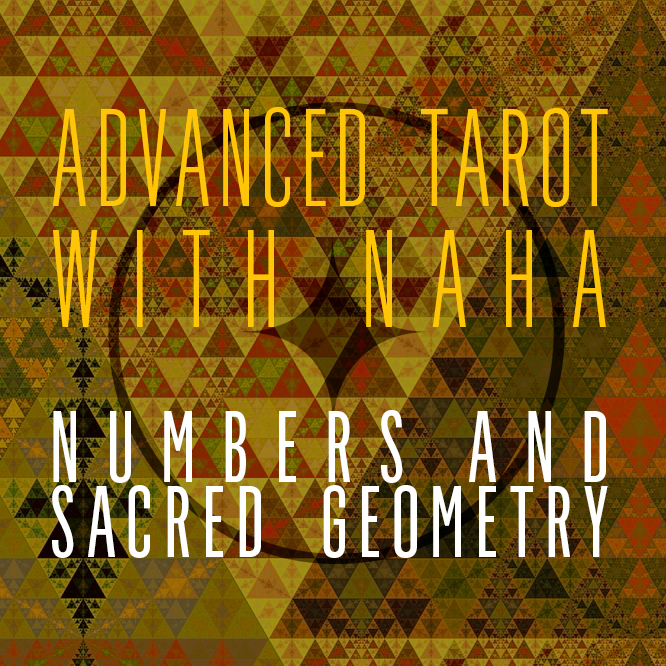 Adv Tarot with Naha: Occult Numbers and Sacred Geometry