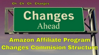 Amazon Associates Affiliate Program CHANGES TERMS | Affiliate Programs Typically Get Worse Over Time