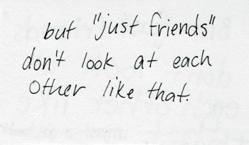 Life Quotes Quotesaboutlife But Just Friends Dont Look At Each