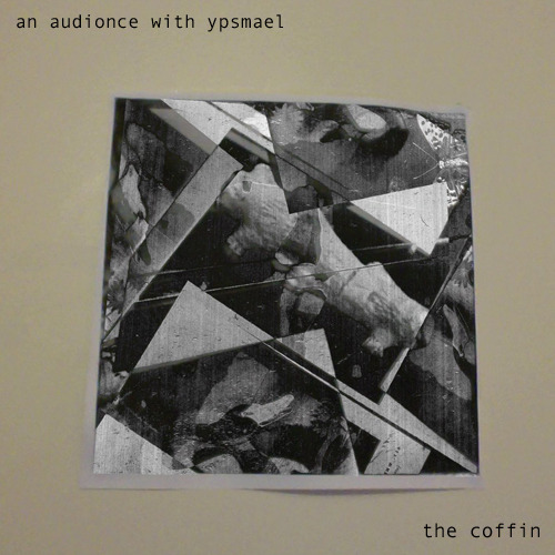 An Audionce With Ypsmael - The CoffinNorman Ypsmael, Dario Lozano-Thornton, Sean Cotterill, Neil McMahon, Charlie Bramley &amp; Greta Buitkutė<br /> DOWNLOAD