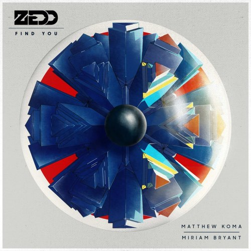 Zedd – Find You ft. Matthew Koma & Miriam Bryant