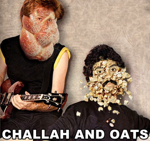 Challah and Oates (suggested by Robyn L and Courtney P)