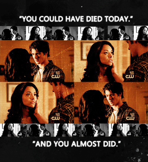Jeremy: You could have died today.Bonnie: And you almost did.Jeremy: That's a chance I was willing to take.