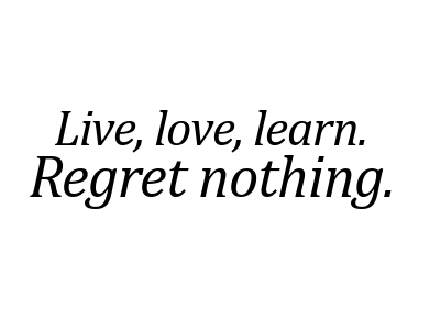 Quotes About Living Life With No Regrets. QuotesGram