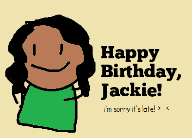 moeby:  xanastic:  moeby:  Happy Birthday, Jackie! i'm so sorry it's late! life got in the way and..isn't that just the crappiest thing you've ever heard? I know we don't talk to each other a lot…but i will never forget how we always used to fangirl over Young Justice! :) I don't regret following you, and your posts are some of the best on my dash! :D I hope you had an awesome birthday!  I love it!  Thank you so much Moe! I'm so happy that you remember mi birthday, yes maybe we don't talk a lot, but you always will be my Tumblr best friend.  Happy Birthday! this officially marks the first year of our tumblr-best-friendship!   Awww yeah!