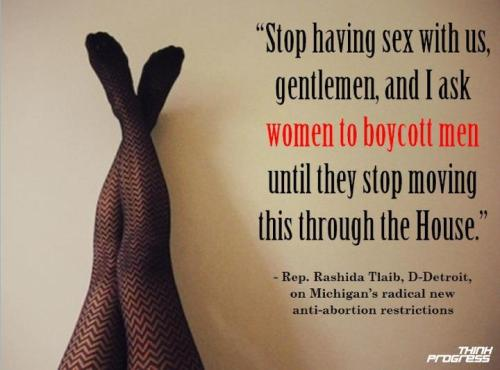 Stop having sex with us, gentlemen, and I ask women to boycott men ...