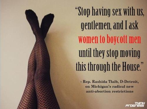 Stop having sex with us, gentlemen, and I ask women to boycott men ...