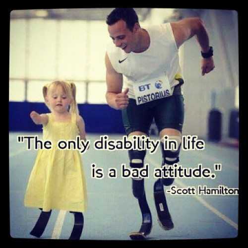 The Only Disability In Life is.... Uh... Having one?