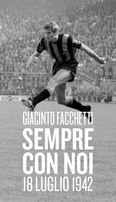 Giacinto Facchetti nasceva 70 anni fa
