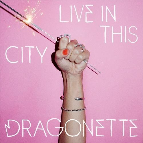 DRAGONETTE LIVE IN THIS CITY REMIX