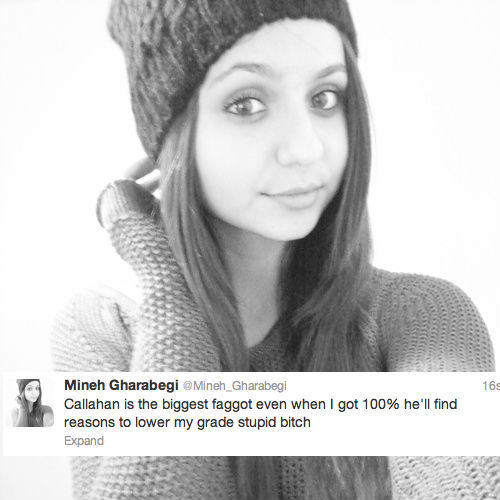 Meet Mineh Gharabegi. She thinks she deserves 100 per cent for her schoolwork, but because her teacher didn't give her a perfect score, he's a faggot. You can gripe about your own life failings with faggot-hating Mineh at @Mineh_Gharabegi.