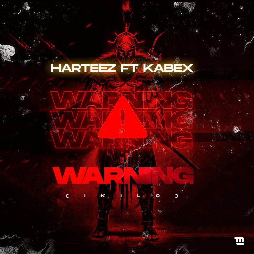 Music: Harteez Ft. Kabex – Warning (Ikilo)