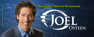 Today's Word: by Pastor Joel Osteen