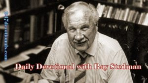 Ray Stedman Devotion march 25, 2018