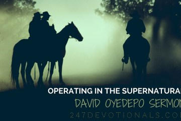 David Oyedepo Sermon_ Operating in the supernatural