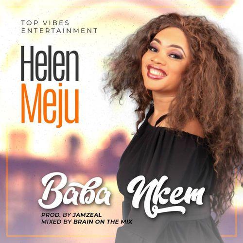: Helen Meju – Baba Nkem: Download Audio + Video