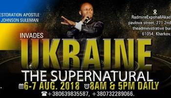 THE SUPERNATURAL, KHARKIV, UKRAINE - Day 1 Apostle Johnson Suleman