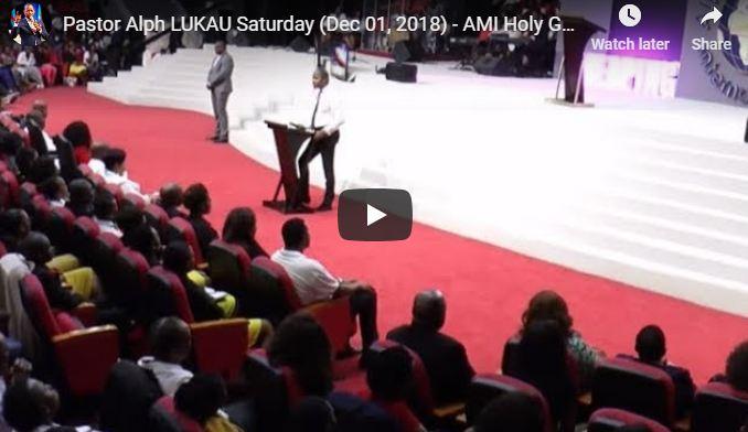 Pastor Alph LUKAU Saturday Dec 01 2018