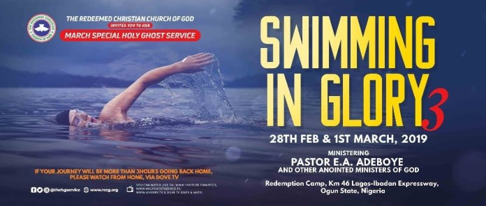 RCCG March 2019 Special Holy Ghost Service. Swimming in Glory 3. THEME: Swimming in Glory 3 DATE: 28th February – 1st March, 2019 MINISTERING: Pastor E.A. Adeboye VENUE: Redemption Camp, KM 46 Lagos Ibadan Expressway, Mowe, Ogun State Nigeria TIME: 7PM Nigerian time