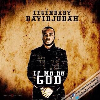 #GospelVibes : If No Be God – David Judah @ask4davidjudah || Free Download