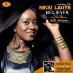 #GospelVibes : BELIEVER – Nikki Laoye @nikkilaoye