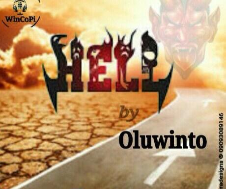 #GospelVibes : Hell – Oluwinto @oluwalotobee | Free Download | 247GvibeS