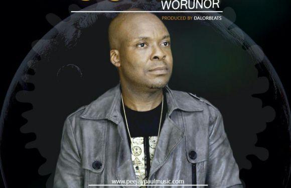 #GospelVibes : Oghene Worunor – Peejay Paul @iampeejaypaul || Free Download @Da_PrinceNani