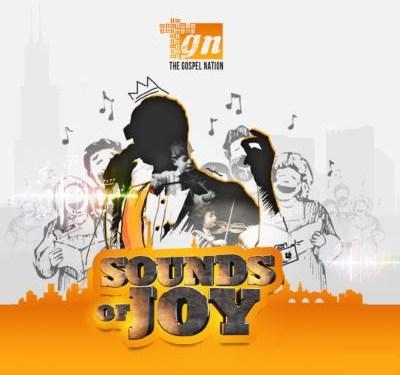 News : Gospel Nation Presents 'Sound Of Joy Ep' featuring Frank Edward, Masterkraft, Nosa