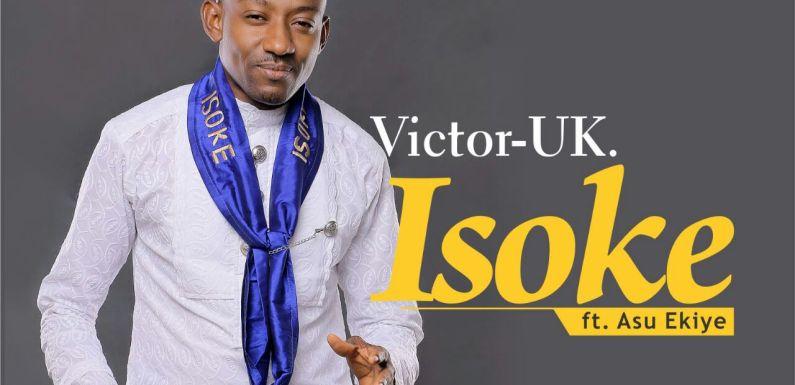 #GospelVibes : Isoke – Victor Uk {@victorUk15} ft Asu Ekiye
