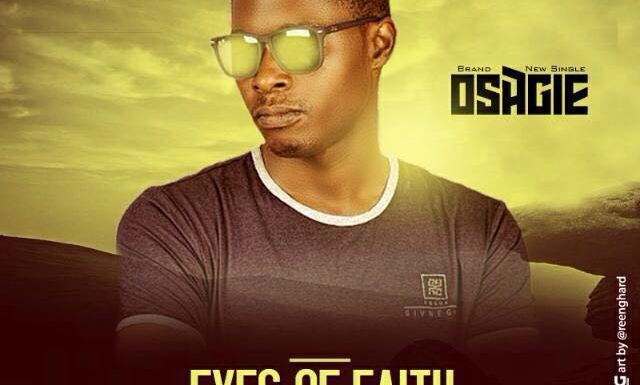 #GospelVibes : Eyes Of Faith – Osagie @itssimplyosagie { cc @mistaboluwaji @itssimplyosagie @pricherman116 }