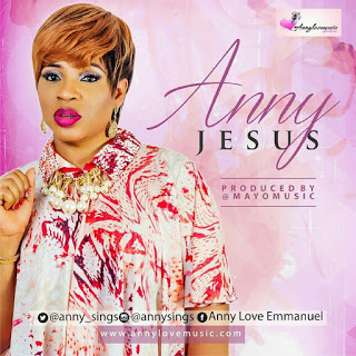 #GospelVibes : JESUS - ANNY [FREE DOWNLOAD AUDIO + LYRICS] | @ANNY_SINGS
