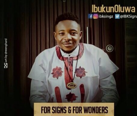 #GospelVibes : For Signs And For Wonders (Audio + Lyrics) – Ibukunoluwa {@ibksingz} || Cc @pricherman116