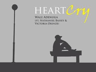 #GospelVibes : Heart Cry – Wale Adenuga FT Nathaniel Bassy & Victoria Orenze