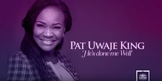 #Video : PAT UWAJE-KING – HE'S DONE ME WELL [THE VIDEO] | @PATUWAJEKING