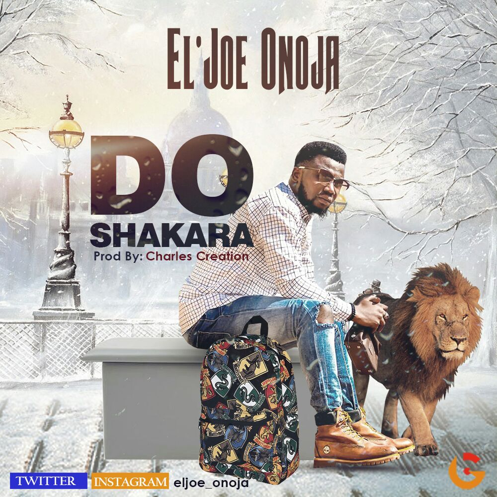 #Music : DO SHAKARA - EL'JOE ONOJA {@ELJOE_ONOJA}
