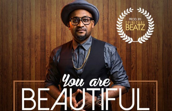 #Music: You Are Beautiful – Sunnypraise [@sunnypraise]