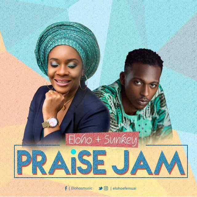 Music: Praise Jam Ft. Sunkey ~ Eloho [@elohoefemuai @sunkey_daniel]
