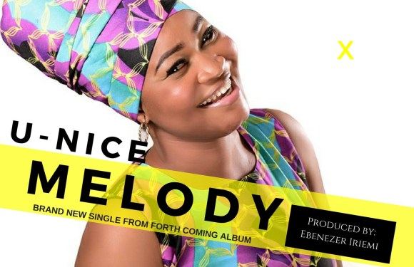 #Music :  Melody – U-Nice [@Unice4real]