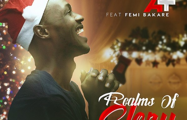 #Music : Realms Of Glory – A+ft Femi Bakare (@APLUS155) || Cc @gospelnaija