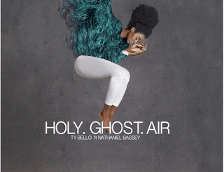 ty bello holy ghost air ft nathaniel bassey